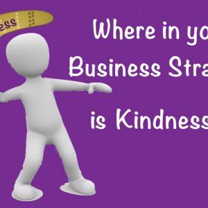 Business Strategy: Kindness