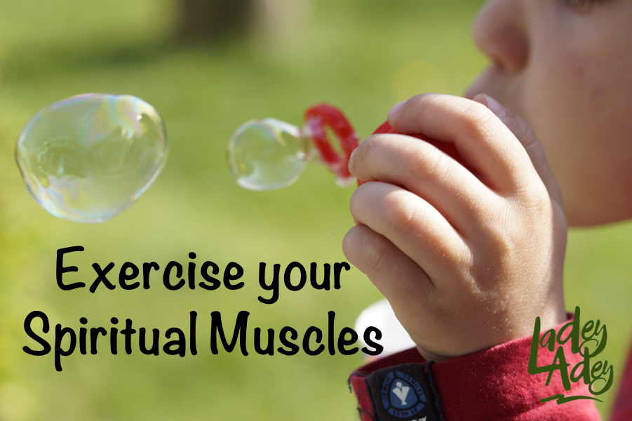 How strong are Your Spiritual Muscles?